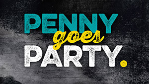 PENNY goes party.