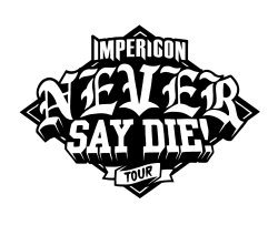Impericon Never Say Die! Tour Genf
