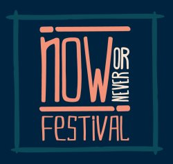 NOW OR NEVER! Festival